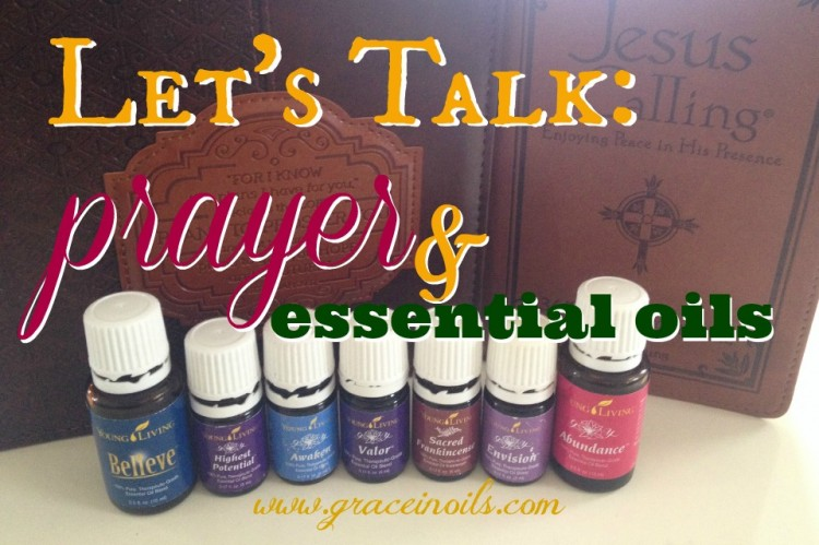 Let's Talk: Prayer & Essential Oils
